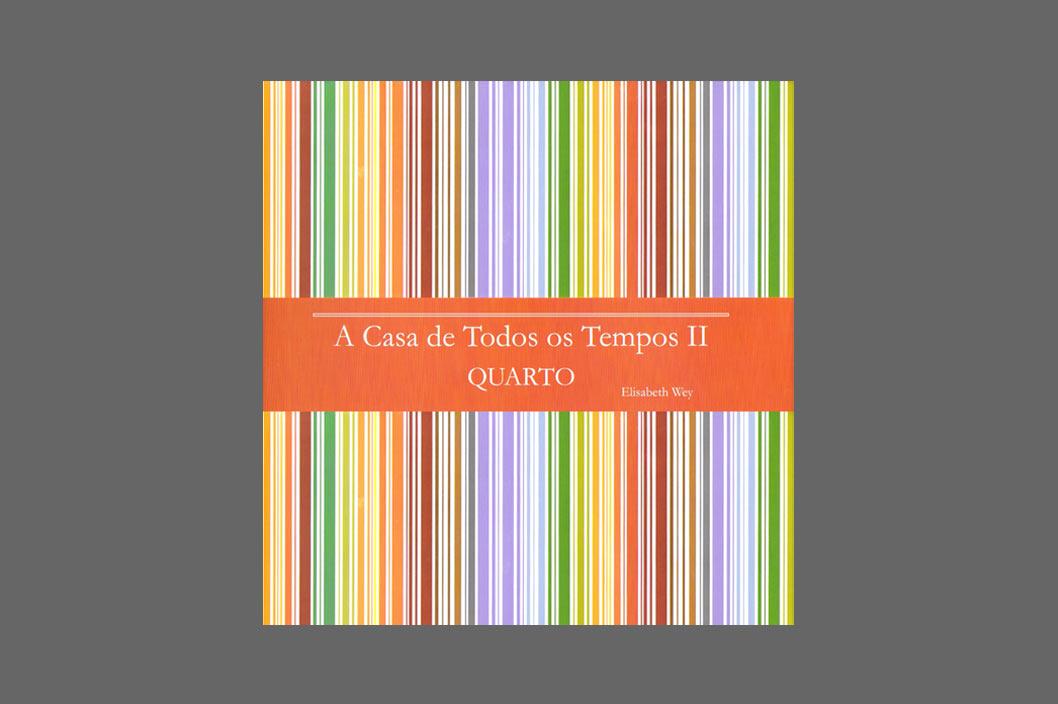Livro A Casa de Todos os Tempos II - QUARTO