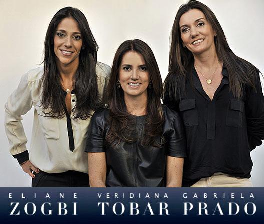 Gabriela Prado, Eliane Zogbi e Veridiana Tobar